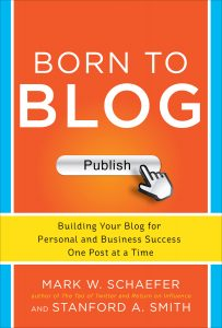 """Born to Blog"" by Mark W. Schaefer and Stanford A. Smith"
