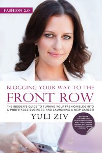 Fashion 2.0 Blogging Your Way to the Front Row by Yuli Ziv